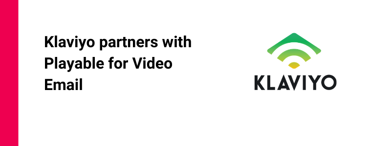 Klaviyo Video Email powered by Playable